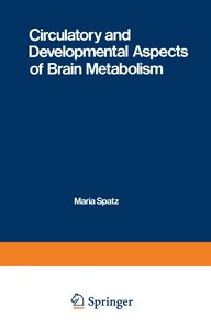 Circulatory and Developmental Aspects of Brain Metabolism