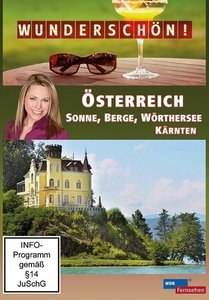 Österreich - Sonne, Berge, Wörthersee - Kärnten - Wunderschön!