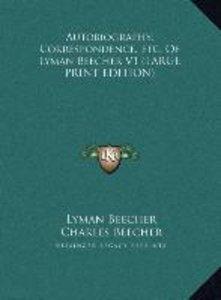 Autobiography, Correspondence, Etc. Of Lyman Beecher V1 (LARGE P