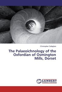 The Palaeoichnology of the Oxfordian of Osmington Mills, Dorset