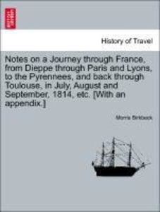 Notes on a Journey through France, from Dieppe through Paris and