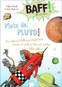 BAFF! Wissen. Platz da, Pluto!