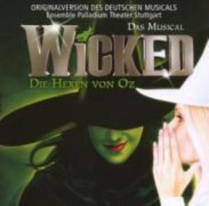 Wicked-Die Hexen Von Oz (German Version)