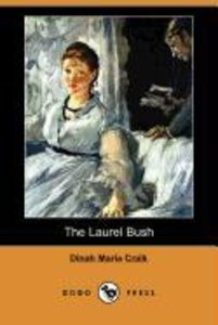 The Laurel Bush (Dodo Press)