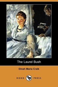 The Laurel Bush (Dodo Press)