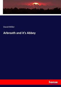 Arbroath and it\'s Abbey