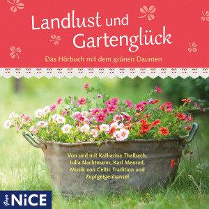 Landlust Und Gartenglück.Das Hörbuch Mit Dem Grün