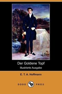 Der Goldene Topf (Illustrierte Ausgabe) (Dodo Press)