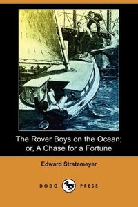 The Rover Boys on the Ocean; Or, a Chase for a Fortune (Dodo Pre