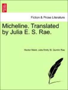 Micheline. Translated by Julia E. S. Rae. VOL. I