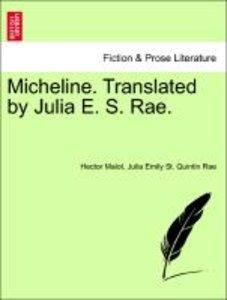 Micheline. Translated by Julia E. S. Rae. VOL. I