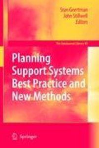 Planning Support Systems Best Practice and New Methods
