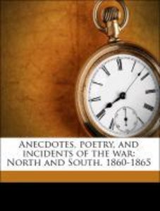 Anecdotes, poetry, and incidents of the war: North and South. 18