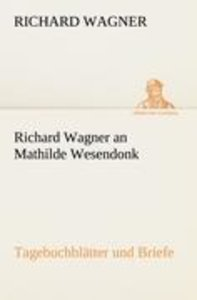 Richard Wagner an Mathilde Wesendonk