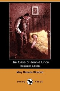 The Case of Jennie Brice (Illustrated Edition) (Dodo Press)
