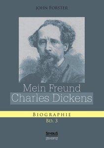 Mein Freund Charles Dickens. Dritter Band
