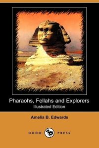 Pharaohs, Fellahs and Explorers (Illustrated Edition) (Dodo Pres