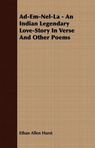 Ad-Em-Nel-La - An Indian Legendary Love-Story In Verse And Other