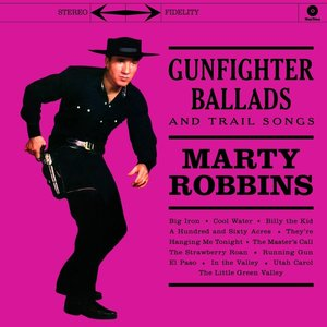 Gunfighter Ballads And Trail Songs (Limited Edt 180g