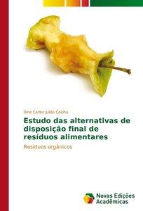 Estudo das alternativas de disposição final de resíduos alimenta