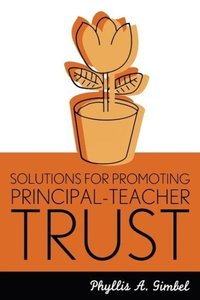 Solutions for Promoting Principal-Teacher Trust