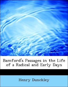 Bamford's Passages in the Life of a Radical and Early Days
