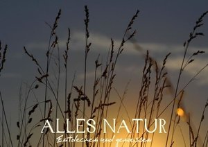 Alles Natur - Entdecken und geniessen (Posterbuch DIN A2 quer)