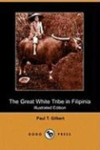 The Great White Tribe in Filipinia (Illustrated Edition) (Dodo P