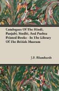 Catalogues Of The Hindi, Panjabi, Sindhi, And Pushtu Printed Boo