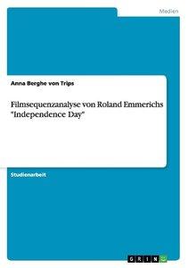 """Filmsequenzanalyse von Roland Emmerichs """"Independence Day"""""""