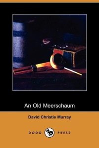 An Old Meerschaum (Dodo Press)