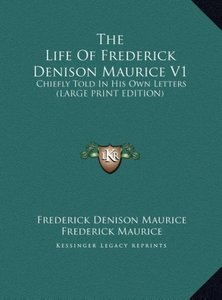 The Life Of Frederick Denison Maurice V1