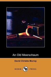 An Old Meerschaum (Dodo Press)