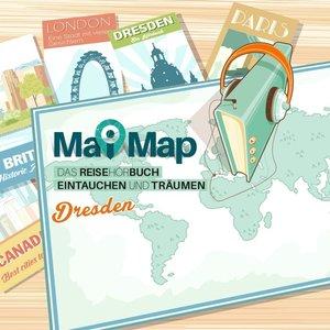 MaiMap Dresden - Das Reisehörbuch zum Eintauchen und Träumen