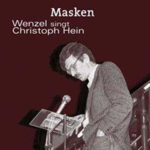 Masken-Wenzel singt Christoph Hein