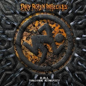D. R. I.: Thrashcore Reotrospektion