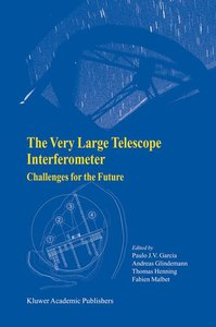 The Very Large Telescope Interferometer Challenges for the Futur
