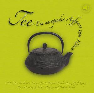 Tee-Ein Anregender Aufguss Zum Hören