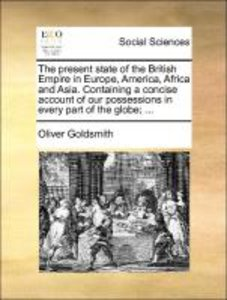 The present state of the British Empire in Europe, America, Afri