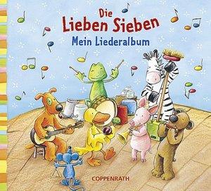 Die Lieben-Sieben. Mein Liederalbum