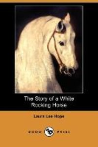 The Story of a White Rocking Horse (Dodo Press)