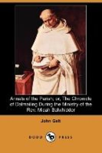 Annals of the Parish; Or, the Chronicle of Dalmailing During the
