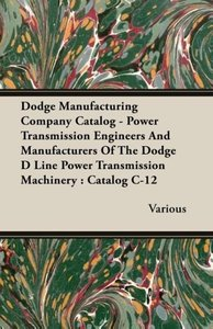 Dodge Manufacturing Company Catalog - Power Transmission Enginee
