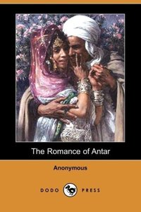 The Romance of Antar (Dodo Press)