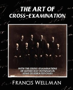 The Art of Cross-Examination (New Edition)
