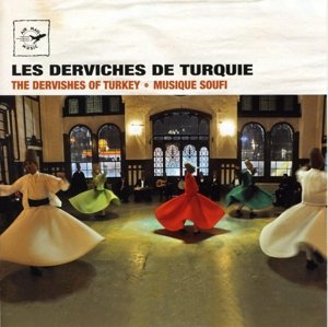 The Dervishes of Turkey-Sufi Music