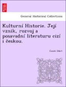 Kulturní Historie. Její vznik, rozvoj a posavadní literaturu ciz