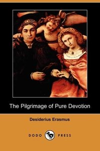 The Pilgrimage of Pure Devotion (Dodo Press)