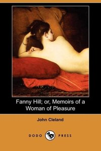 Fanny Hill; Or, Memoirs of a Woman of Pleasure (Dodo Press)