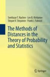 The Methods of Distances in the Theory of Probability and Statis